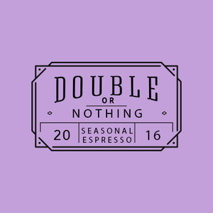 Double or Nothing - Seasonal Espresso